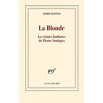 La Blonde. Les icônes barbares de Pierre Soulages (Blanche)