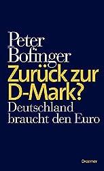 Zurück zur D-Mark?: Deutschland braucht den Euro