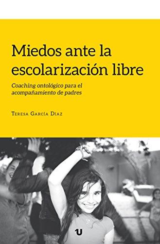 Miedos ante la escolarización libre: Coaching ontológico para el acompañamiento de padres por Teresa García Díaz