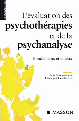 L'valuation des psychothrapies et de la psychanalyse : Fondements et enjeux (Ancien Prix diteur : 32,50 euros)