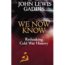 We Now Know: Rethinking Cold War History (A Council on Foreign Relations Book) by Gaddis, John Lewis ( 1998 )