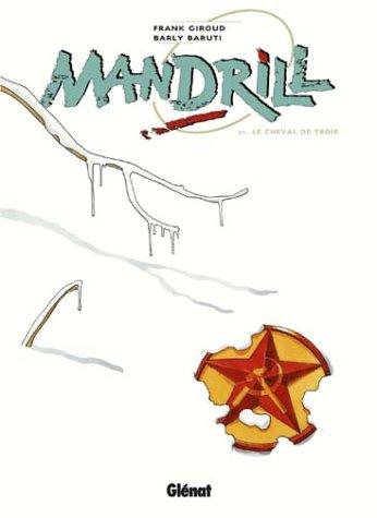 Mandrill, tome 6 : Le Cheval de Troie par F. Giroud