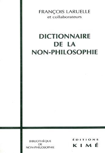 Dictionnaire de la non-philosophie par François Laruelle