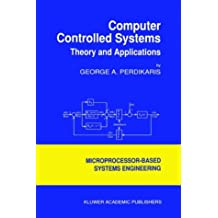 Computer Controlled Systems: Theory and Applications (Intelligent Systems, Control and Automation: Science and Engineering)