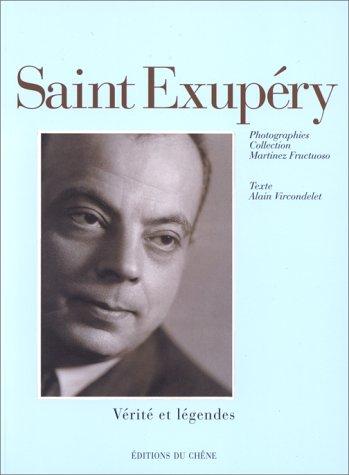 Saint-Exupéry : Vérité et légendes