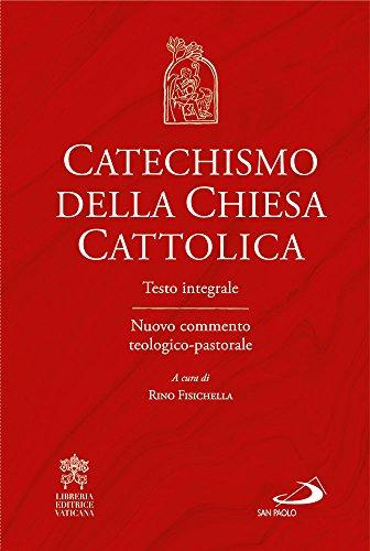 Catechismo della Chiesa cattolica. Testo integrale. Nuovo commento teologico-pastorale (I compendi)