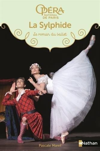 La sylphide : le roman du ballet