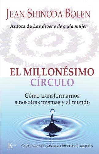 EL MILLONESIMO CIRCULO por Jean Shinoda Bolen