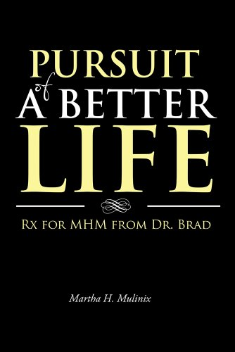 pursuit-of-a-better-life-rx-for-mhm-from-dr-brad-english-edition