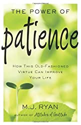 Power Of Patience: How This Old-Fashioned Virtue Can Improve Your Life (Medievalism)