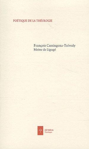 Poétique de la théologie par François Cassingena-Trévedy