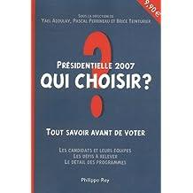 Présidentielles 2007 : qui choisir?