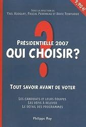 Qui choisir ? : Présidentielle 2007
