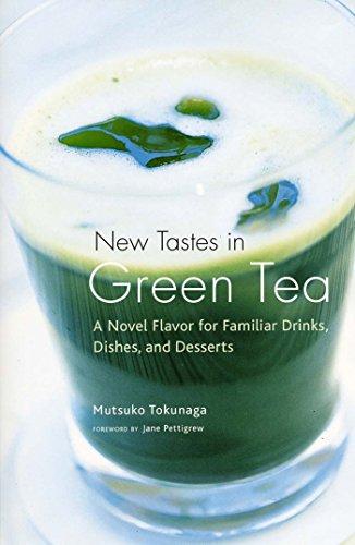 New Tastes In Green Tea: A Novel Flavor for Familiar Drinks, Dishes, and Desserts por Mitsuko Tokunaga