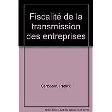 Fiscalité de la transmission des entreprises