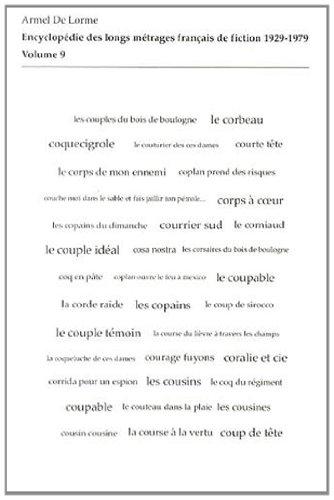 Encyclopédie des longs métrages français de fiction 1929-1979 : Volume 9 (de Copains à Cover Girls)