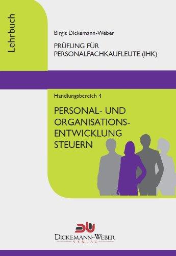 Personalfachkaufleute - Lehrbuch Handlungsbereich 4 - Personal- und Organisationsentwicklung steuern