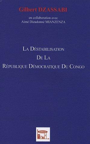La déstabilisation de la République Démocratique du Congo