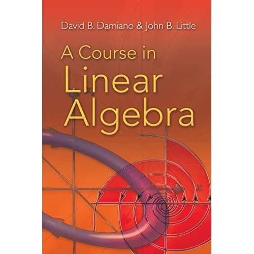 A Course in Linear Algebra (Dover Books on Mathematics) by David B. Damiano (2011-09-14)