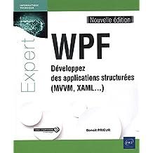 WPF - Développez des applications structurées (MVVM, XAML.) (Nouvelle édition)