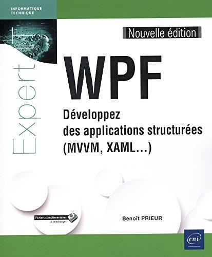 WPF - Développez des applications structurées (MVVM, XAML.) (Nouvelle édition) par Benoît PRIEUR