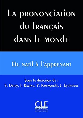 La prononciation du franais dans le monde : du natif  l'apprenant - Livre + CD