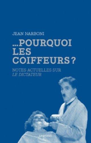 ... Pourquoi les coiffeurs ? Notes actuelles sur Le Dictateur. par Jean Narboni