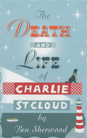 Book cover for The Death and Life of Charlie St. Cloud