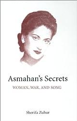 Asmahan's Secrets: Woman, War, and Song