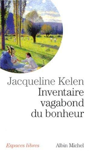 Inventaire vagabond du bonheur par Jacqueline Kelen