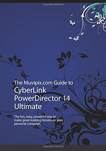 the-muvipixcom-guide-to-cyberlink-powerdirector-14-ultimate-the-fun-easy-powerful-way-to-make-great-