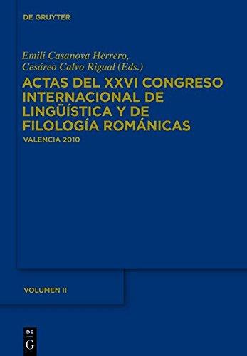 Actas del XXVI Congreso Internacional de Lingüística y de Filología Románicas. Tome II