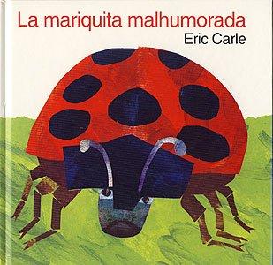 La Mariquita Malhumorada/Grouchy Ladybug (The Grouchy Ladybug) por Eric Carle