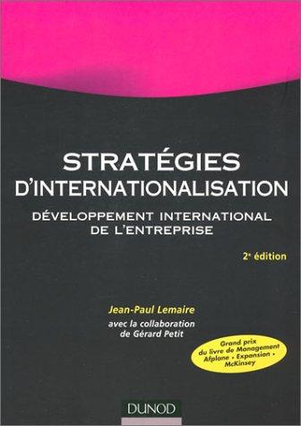 Stratégies d'internationalisation : Développement international de l'entreprise par Jean-Paul Lemaire