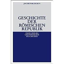 Geschichte der Römischen Republik (Oldenbourg Grundriss der Geschichte, Band 2)