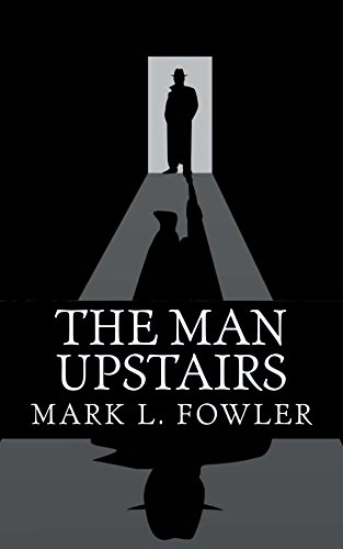 The Man Upstairs by [Fowler, Mark]