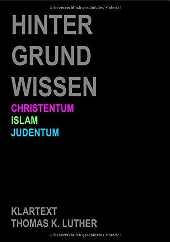 HINTERGRUNDWISSEN Christentum Islam Judentum: Klartext