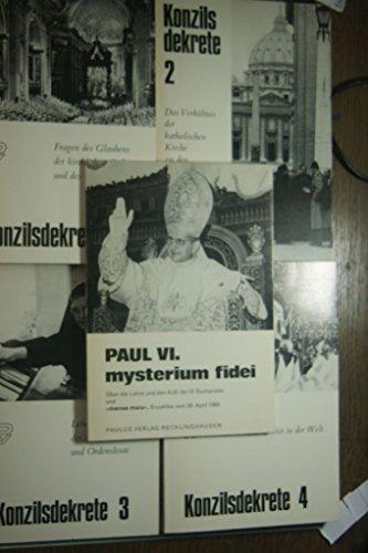 Konzilsdekrete 1 - 4 plus Paul VI, mysteriumm fidei