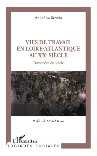 Livres gratuits Vies de travail en Loire-Atlantique au XXe siècle: Traversées du siècle epub, pdf