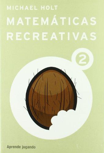 Matemáticas recreativas 2 por Michael Holt