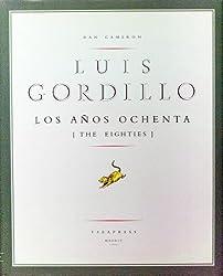Luis Gordillo: Los años ochenta = Luis Gordillo : the eighties