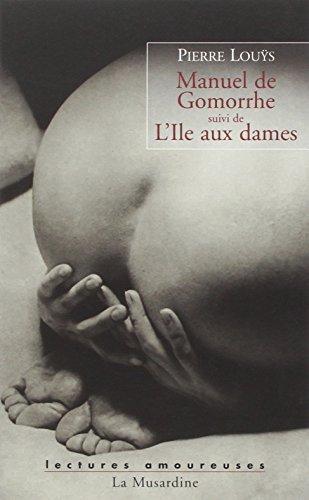 Manuel de Gomorrhe suivi de L'Ile aux dames par Louys Pierre