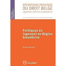 Politiques du logement en région bruxelloise (Répertoire pratique du droit belge)