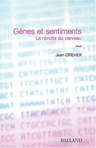 Contre nature : Les gènes et les sentiments par Jean Orehek