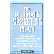 The Ultimate Marketing Plan: Find Your Most Promotable Competitive Edge, Turn It Into a Powerful Marketing Message, and Deliver It to the Right Pro by Daniel Kennedy (1997-01-02)
