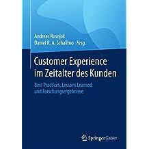 Customer Experience im Zeitalter des Kunden: Best Practices, Lessons Learned und Forschungsergebnisse