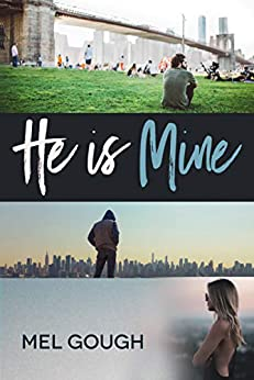 He is Mine: A bisexual romantic suspense novel by [Gough, Mel]