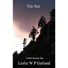 The Bat: a coming of age story involving a search after truth, doubt and a bat! (The Red Grouse Tales Book 2)