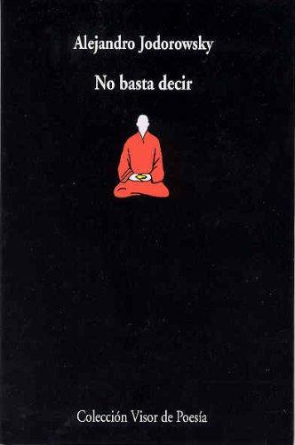 No Basta Decir por Alejandro Jodorowsky
