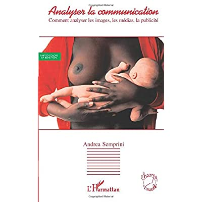 Analyser la communication: Comment analyser les images, les médias, la publicité